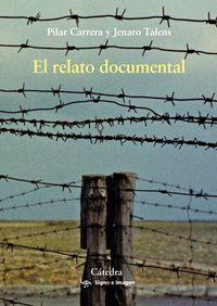 El relato documental - Jenaro Talens / Pilar Carrera