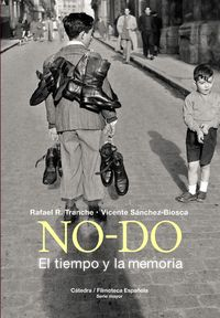 No-Do - El Tiempo Y La Memoria - Vicente Sanchez-Biosca / Rafael R. Tranche