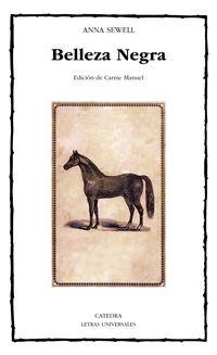 Belleza Negra, Sus Caballerizos Y Sus Compañeros - La Autobiografia De Un Caballo - Anna Sewell