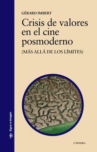 Crisis De Valores En El Cine Posmoderno - (mas Alla De Los Limites) - Gerard Imbert