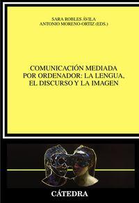 Comunicacion Mediada Por Ordenador: La Lengua, El Discurso Y La Imagen - Aa. Vv.