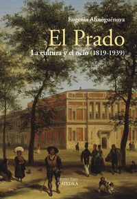 PRADO, EL: LA CULTURA Y EL OCIO (1819-1939)