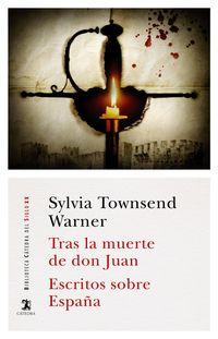 Tras La Muerte De Don Juan; Escritos Sobre España - Silvia Townsend Warner