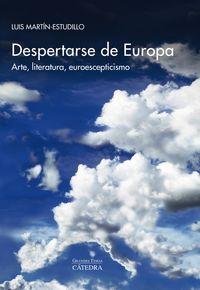 DESPERTARSE DE EUROPA - ARTE, LITERATURA, EUROESCEPTICISMO
