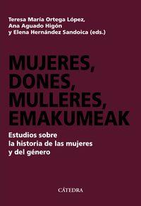 Mujeres, Dones, Mulleres, Emakumeak - Teresa Maria Ortega Lopez (ed. ) / Ana Aguado Higon (il. ) / Elena Hernandez Sandoica (il. )