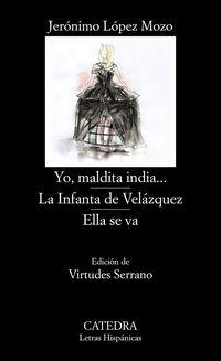 Yo, Maldita India. .. / Infanta De Velazquez, La / Ella Se Va - Jeronimo Lopez Mozo