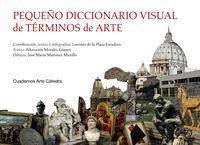 Pequeño Diccionario Visual De Terminos De Arte - Lorenzo De La Plaza Escudero / Adoracion Morales Gomez / Jose Maria Martinez Murillo