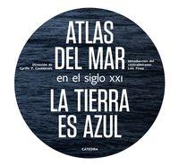 Atlas Del Mar En El Siglo Xxi - La Tierra Es Azul - Cyrille Poirier-Coutansais