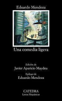 Una comedia ligera - Eduardo Mendoza