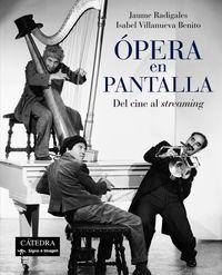 Opera En Pantalla - Del Cine Al Streaming - Jaume Radigales / Isabel Villanueva Benito