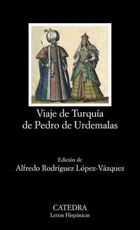 Viaje De Turquia De Pedro De Urdemalas - Alfredo Rodriguez Lopez-Vazquez (ed. )