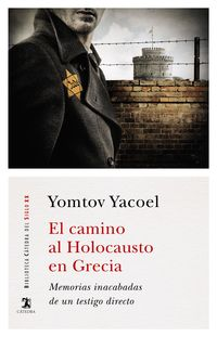 Camino Al Holocausto En Grecia, El - Memorias Inacabadas De Un Testigo Directo - Yomtov Yacoel
