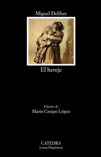 El hereje - Miguel Delibes