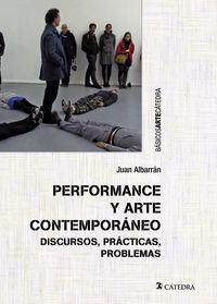 PERFORMANCE Y ARTE CONTEMPORANEO - DISCURSOS, PRACTICAS, PROBLEMAS