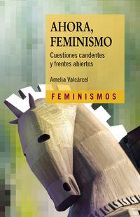 AHORA, FEMINISMO - CUESTIONES CANDENTES Y FRENTES ABIERTOS