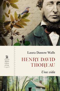 HENRY DAVID THOREAU - UNA VIDA