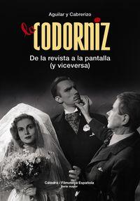 Codorniz, La - De La Revista A La Pantalla (y Viceversa) - Santiago Aguilar / Felipe Cabrerizo