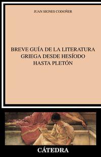 BREVE GUIA DE LA LITERATURA GRIEGA DESDE HESIODO HASTA PLETON