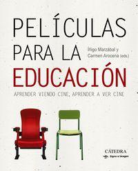 Peliculas Para La Educacion - Aprender Viendo Cine, Aprender A Ver Cine - Carmen Arocena / Iñigo Marzabal