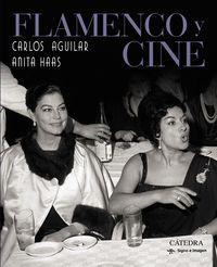 Flamenco Y Cine - Carlos Aguilar / Anita Haas