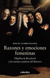 Razones Y Emociones Femeninas - Hipolita De Rocaberti Y Las Monjas Catalanas Del Barroco - Rosa M. ª Alabrus Iglesias