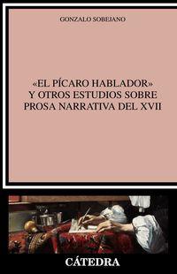 PICARO HABLADOR Y OTROS ESTUDIOS SOBRE PROSA NARRATIVA DEL XVII, EL