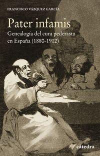 PATER INFAMIS - GENEALOGIA DEL CURA PEDERASTA EN ESPAÑA (1880-1912)