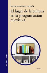 LUGAR DE LA CULTURA EN LA PROGRAMACION TELEVISIVA, EL