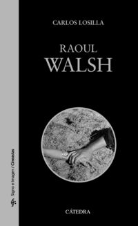 Raoul Walsh - Carlos Losilla