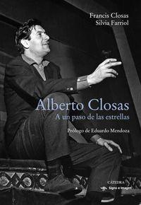 ALBERTO CLOSAS - A UN PASO DE LAS ESTRELLAS
