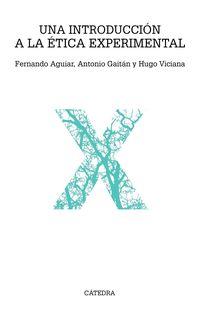 Una introduccion a la etica experimental - Fernando Aguiar / Antonio Gaitan / Hugo Viciana