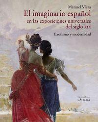IMAGINARIO ESPAÑOL EN LAS EXPOSICIONES UNIVERSALES DEL SIGLO XIX, EL - EXOTISMO Y MODERNIDAD