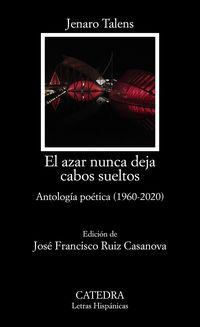 AZAR NUNCA DEJA CABOS SUELTOS, EL - ANTOLOGIA POETICA (1960-2020)