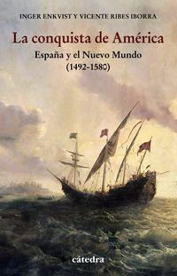 CONQUISTA DE AMERICA, LA - ESPAÑA Y EL NUEVO MUNDO (1492-1580)
