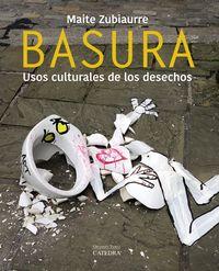 BASURA - USOS CULTURALES DE LOS DESECHOS