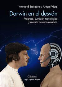DARWIN EN EL DESVAN - PROGRESO, SUMISION TECNOLOGICA Y MEDIOS DE COMUNICACION