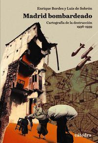 (ESTUCHE) MADRID BOMBARDEADO - CARTOGRAFIA DE LA DESTRUCCION (1936-1939)
