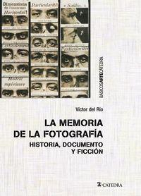 LA MEMORIA DE LA FOTOGRAFIA - HISTORIA, DOCUMENTO Y FICCION