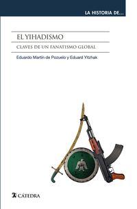 EL YIHADISMO - CLAVES DE UN FANATISMO GLOBAL