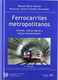 FERROCARRILES METROPOLITANOS - TRANVIAS, METROS LIGEROS Y METROS CONVENCIONALES