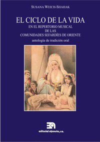 CICLO DE LA VIDA, EL - EN EL REPERTORIO MUSICAL DE LAS COMUNIDADES SEFARDIES DE ORIENTE