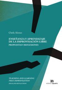 ENSEÑANZA Y APRENDIZAJE DE LA IMPROVISACION LIBRE - PROPUESTAS Y REFLEXIONES = TEACHING AND LEARNING FREE IMPROVISATION - PROPOSALS AND REFLECTIONS