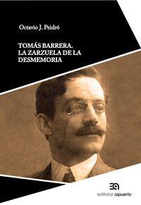Tomas Barrera - La Zarzuela De La Desmemoria - Octavio J. Peidro Padilla