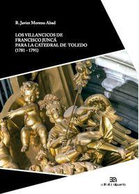 VILLANCICOS DE FRANCISCO JUNCA PARA LA CATEDRAL DE TOLEDO, LOS (1781-1791)