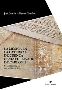 MUSICA EN LA CATEDRAL DE CUENCA HASTA CARLOS II, LA