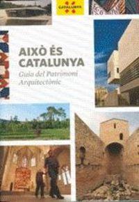 (2 ED) AIXO ES CATALUNYA - GUIA DEL PATRIMONI ARQUITECTONIC