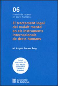 TRACTAMENT LEGAL DEL MALALT MENTAL EN ELS INSTRUMENTS INTERNACIONALS DE DRETS HUMANS, EL