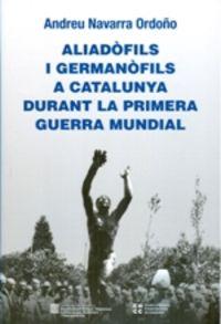 ALIADOFILS I GERMANOFILS A CATALUNYA DURANT LA PRIMERA GUERRA MUNDIAL