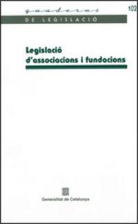 LEGISLACIO D'ASSOCIACIONS I FUNDACIONS