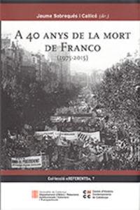 A 40 ANYS DE LA MORT DE FRANCO (1975-2015)
